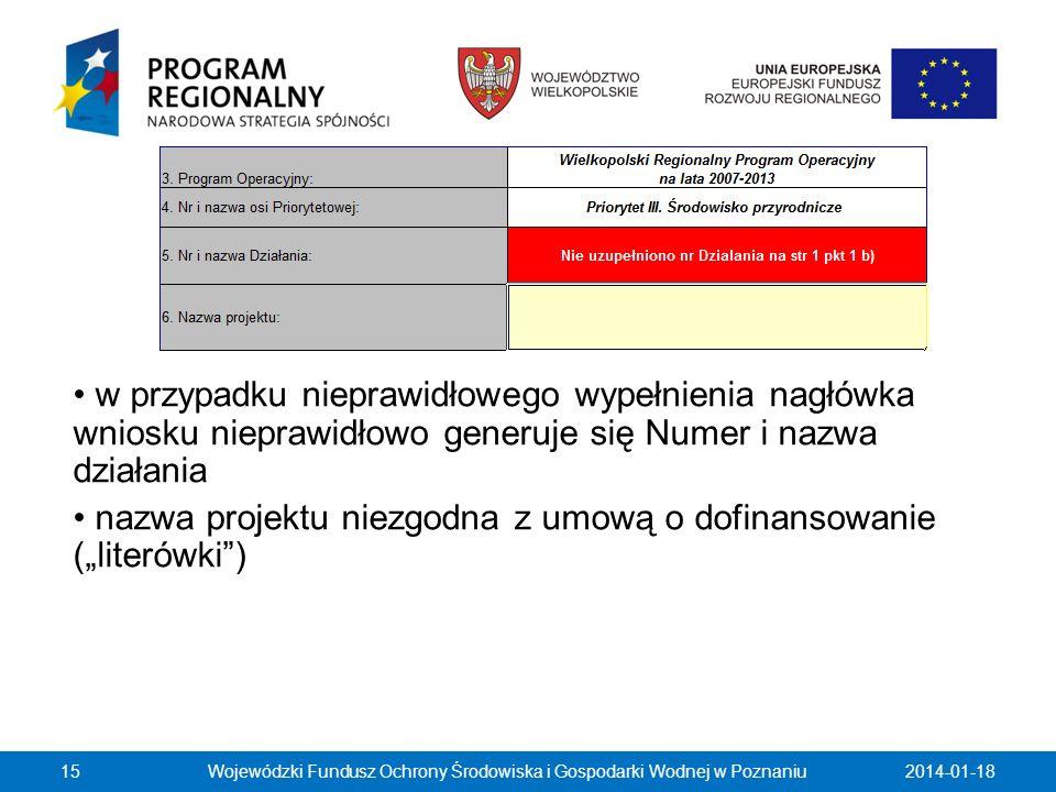 2014-01-1815 w przypadku nieprawidłowego wypełnienia nagłówka wniosku nieprawidłowo generuje się Numer i nazwa działania nazwa projektu niezgodna z um