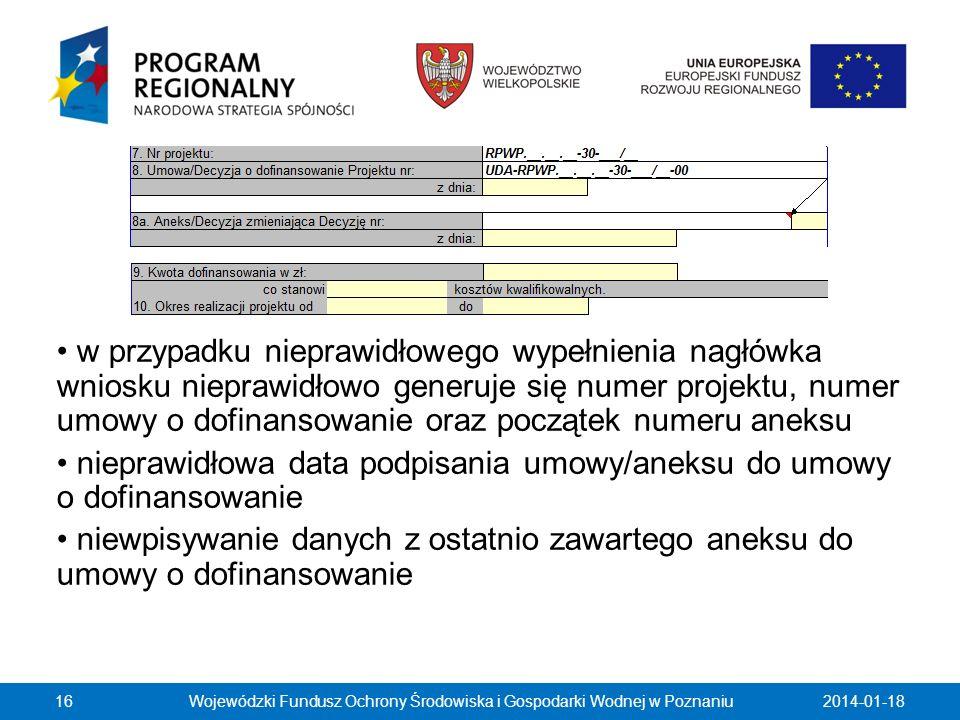 2014-01-1816 w przypadku nieprawidłowego wypełnienia nagłówka wniosku nieprawidłowo generuje się numer projektu, numer umowy o dofinansowanie oraz poc
