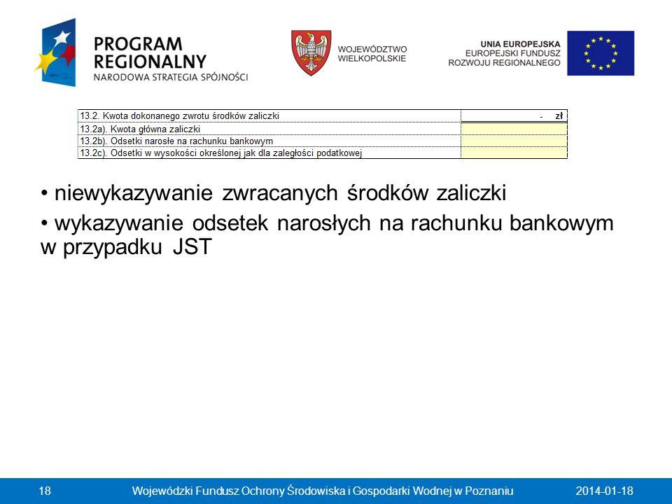 2014-01-18Wojewódzki Fundusz Ochrony Środowiska i Gospodarki Wodnej w Poznaniu18 niewykazywanie zwracanych środków zaliczki wykazywanie odsetek narosł