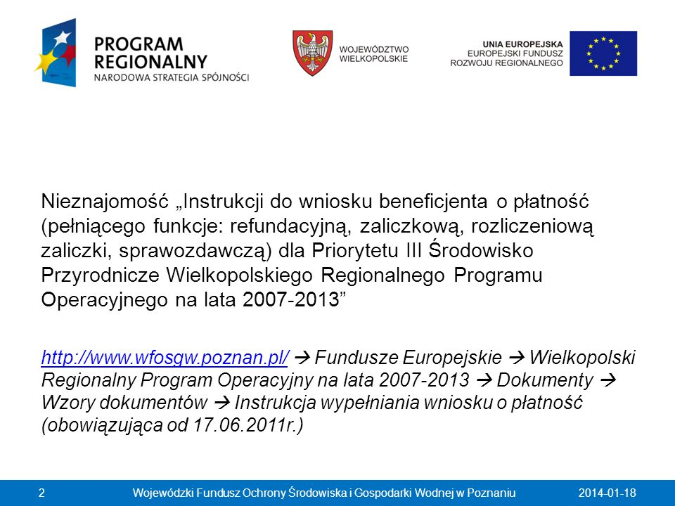 Nieznajomość Instrukcji do wniosku beneficjenta o płatność (pełniącego funkcje: refundacyjną, zaliczkową, rozliczeniową zaliczki, sprawozdawczą) dla P