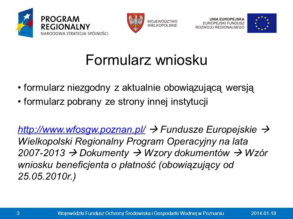 Formularz wniosku formularz niezgodny z aktualnie obowiązującą wersją formularz pobrany ze strony innej instytucji http://www.wfosgw.poznan.pl/http://