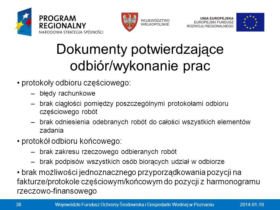 Dokumenty potwierdzające odbiór/wykonanie prac protokoły odbioru częściowego: –błędy rachunkowe –brak ciągłości pomiędzy poszczególnymi protokołami od