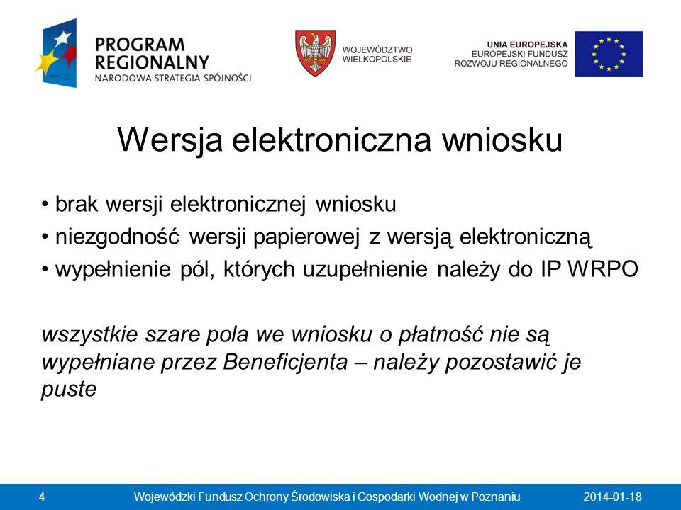 Wersja elektroniczna wniosku brak wersji elektronicznej wniosku niezgodność wersji papierowej z wersją elektroniczną wypełnienie pól, których uzupełni