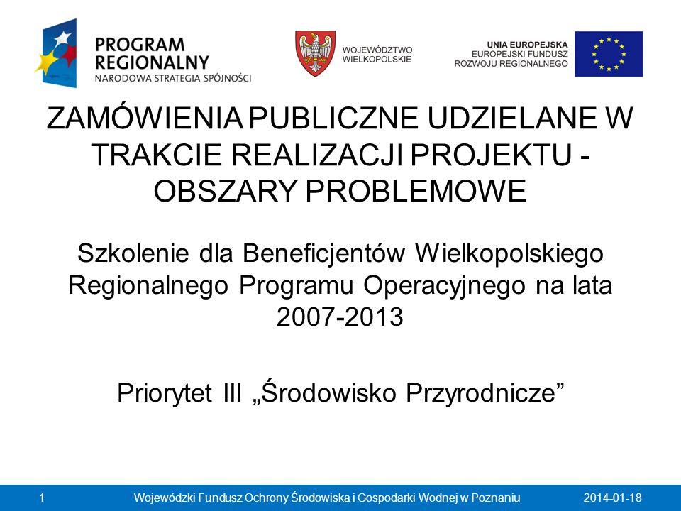 ZAMÓWIENIA PUBLICZNE UDZIELANE W TRAKCIE REALIZACJI PROJEKTU - OBSZARY PROBLEMOWE Szkolenie dla Beneficjentów Wielkopolskiego Regionalnego Programu Op