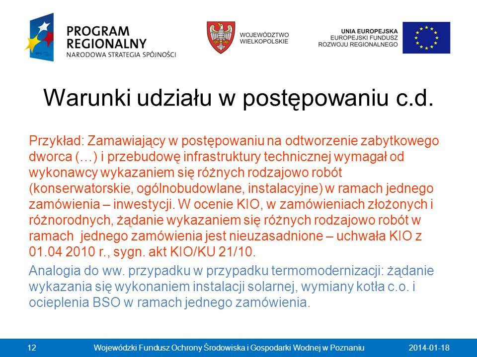 Warunki udziału w postępowaniu c.d. Przykład: Zamawiający w postępowaniu na odtworzenie zabytkowego dworca (…) i przebudowę infrastruktury technicznej