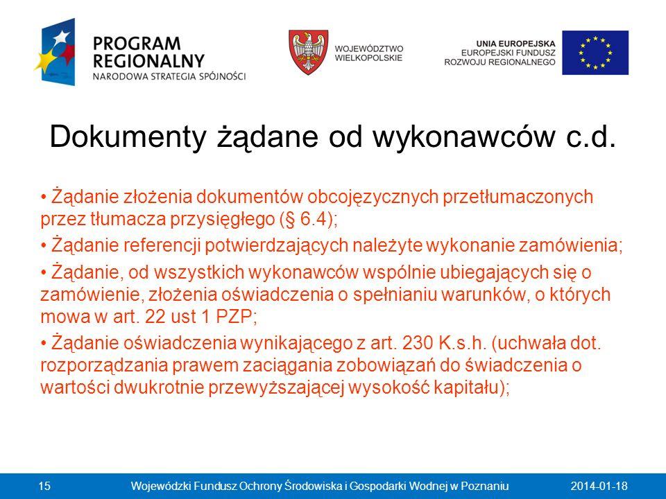 Dokumenty żądane od wykonawców c.d. Żądanie złożenia dokumentów obcojęzycznych przetłumaczonych przez tłumacza przysięgłego (§ 6.4); Żądanie referencj