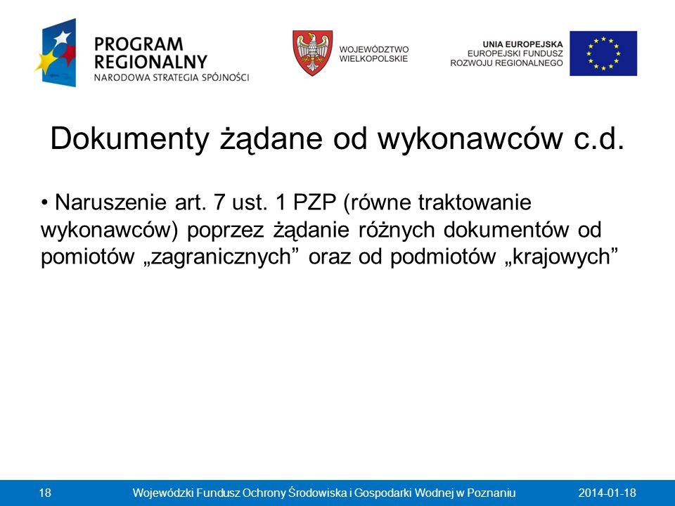 Dokumenty żądane od wykonawców c.d. Naruszenie art. 7 ust. 1 PZP (równe traktowanie wykonawców) poprzez żądanie różnych dokumentów od pomiotów zagrani