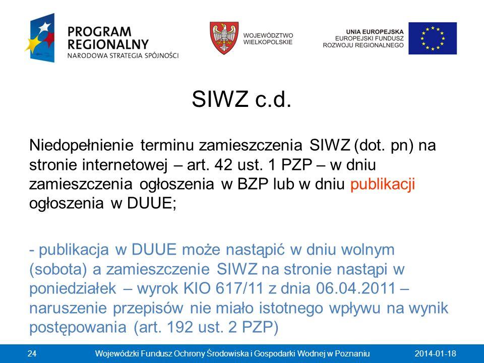 SIWZ c.d. Niedopełnienie terminu zamieszczenia SIWZ (dot. pn) na stronie internetowej – art. 42 ust. 1 PZP – w dniu zamieszczenia ogłoszenia w BZP lub