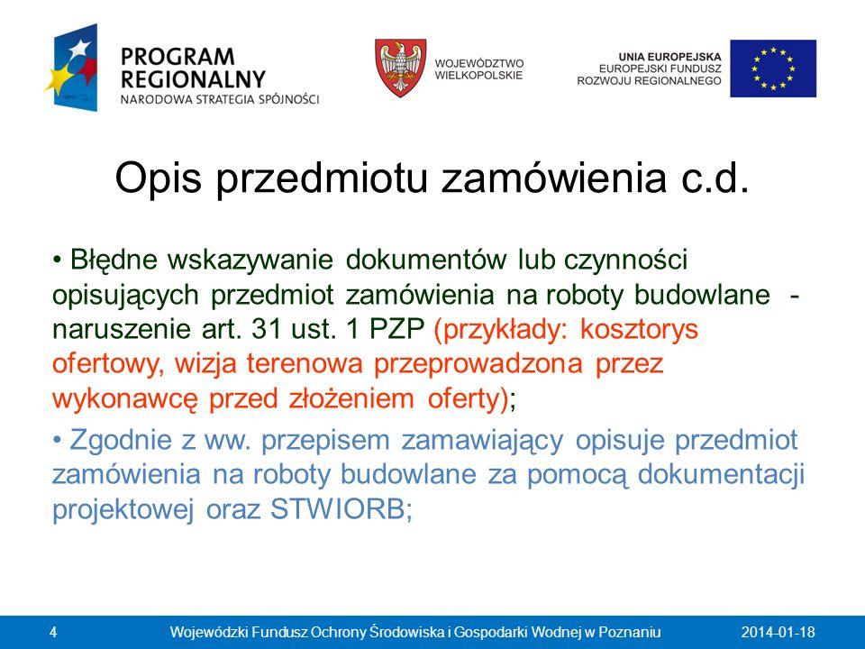 Opis przedmiotu zamówienia c.d. Błędne wskazywanie dokumentów lub czynności opisujących przedmiot zamówienia na roboty budowlane - naruszenie art. 31