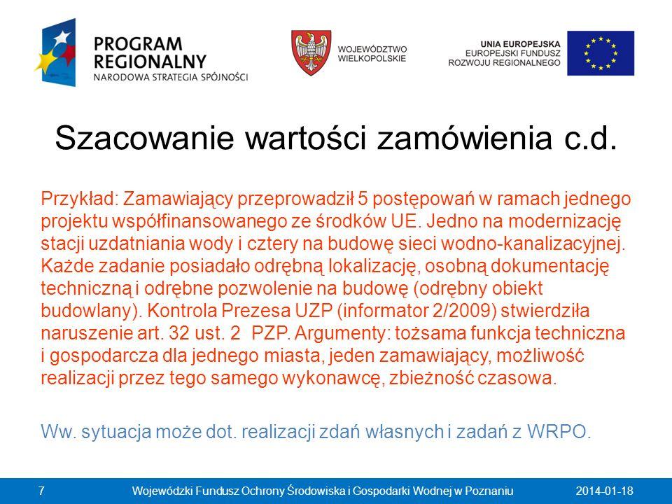 Szacowanie wartości zamówienia c.d. Przykład: Zamawiający przeprowadził 5 postępowań w ramach jednego projektu współfinansowanego ze środków UE. Jedno
