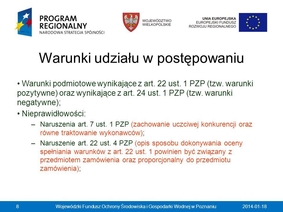 Warunki udziału w postępowaniu Warunki podmiotowe wynikające z art. 22 ust. 1 PZP (tzw. warunki pozytywne) oraz wynikające z art. 24 ust. 1 PZP (tzw.