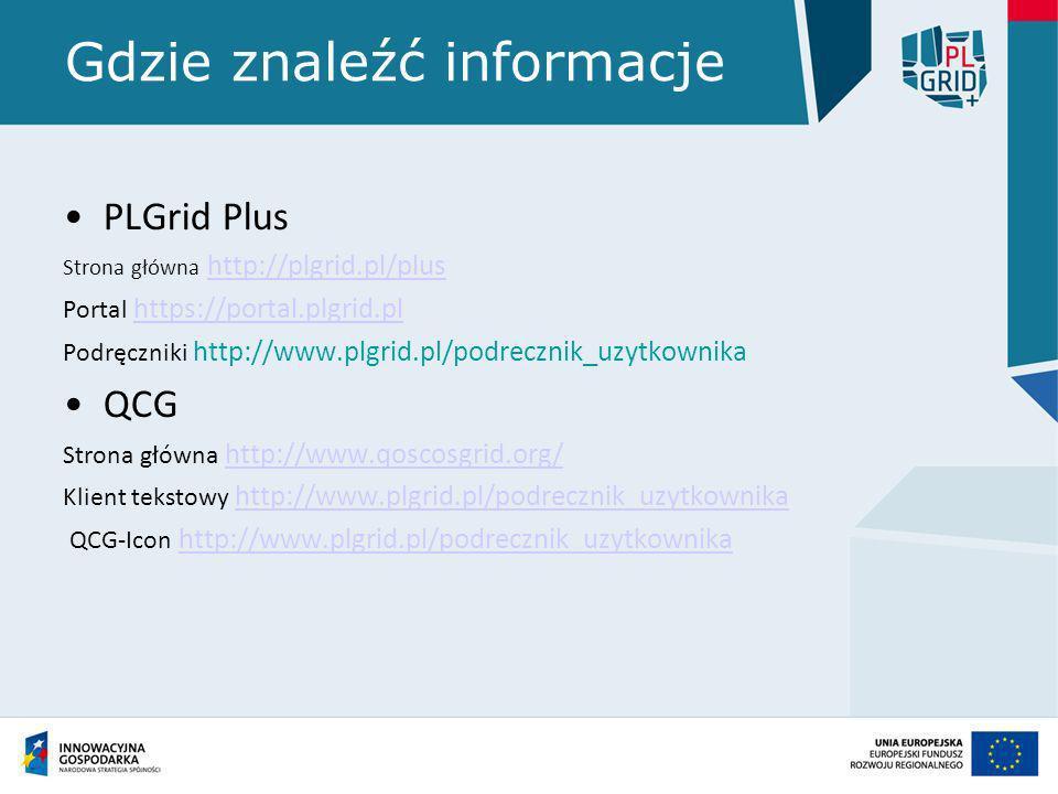 Gdzie znaleźć informacje PLGrid Plus Strona główna http://plgrid.pl/plushttp://plgrid.pl/plus Portal https://portal.plgrid.plhttps://portal.plgrid.pl
