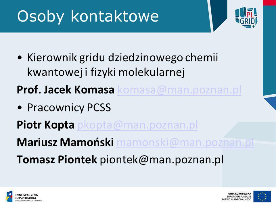 Osoby kontaktowe Kierownik gridu dziedzinowego chemii kwantowej i fizyki molekularnej Prof. Jacek Komasa komasa@man.poznan.plkomasa@man.poznan.pl Prac