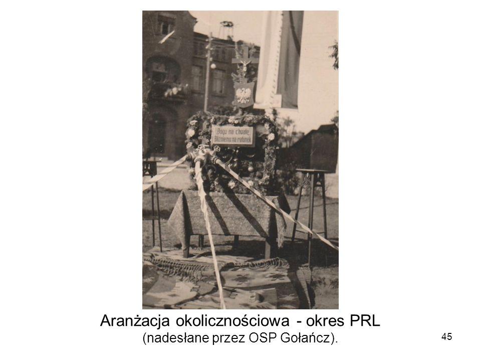 Aranżacja okolicznościowa - okres PRL (nadesłane przez OSP Gołańcz). 45
