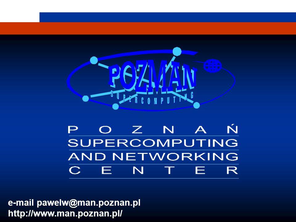 1 e-mail pawelw@man.poznan.pl http://www.man.poznan.pl/