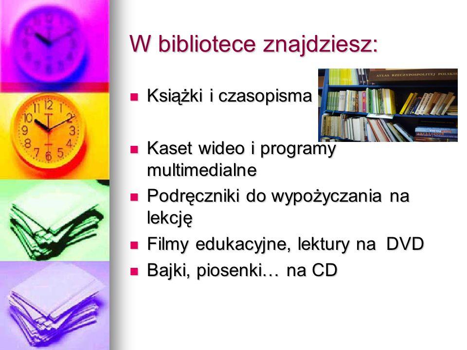 W bibliotece znajdziesz: Książki i czasopisma Książki i czasopisma Kaset wideo i programy multimedialne Kaset wideo i programy multimedialne Podręczni