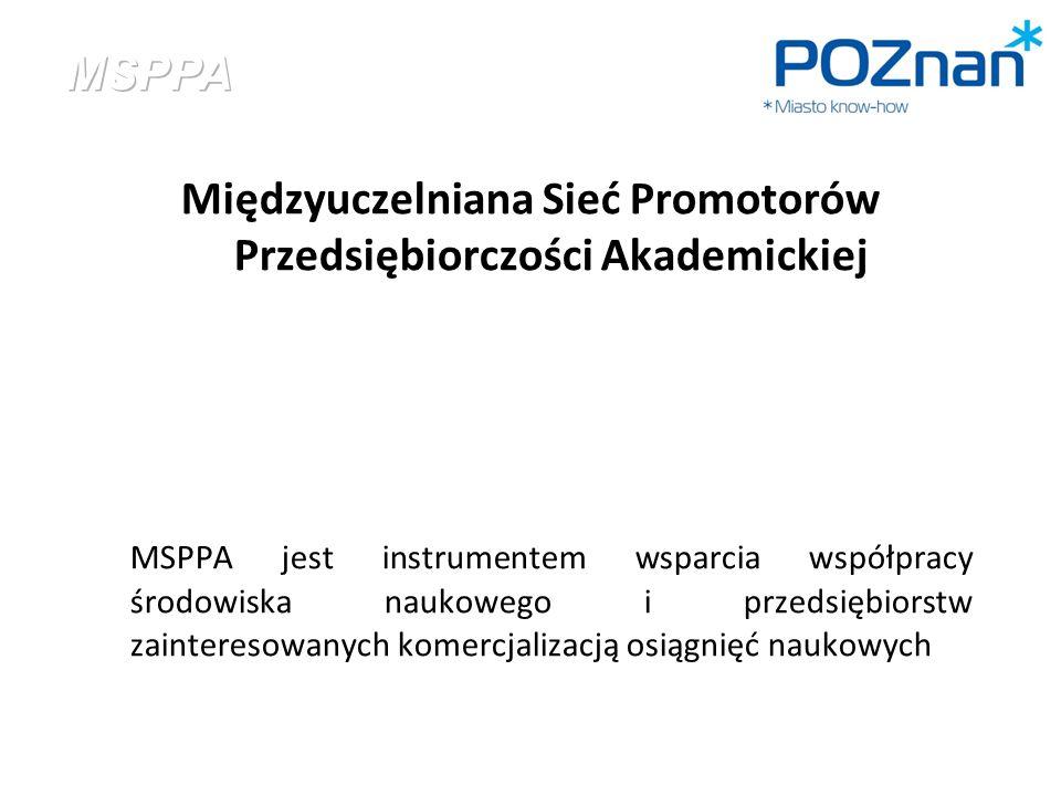 Międzyuczelniana Sieć Promotorów Przedsiębiorczości Akademickiej MSPPA jest instrumentem wsparcia współpracy środowiska naukowego i przedsiębiorstw zainteresowanych komercjalizacją osiągnięć naukowych