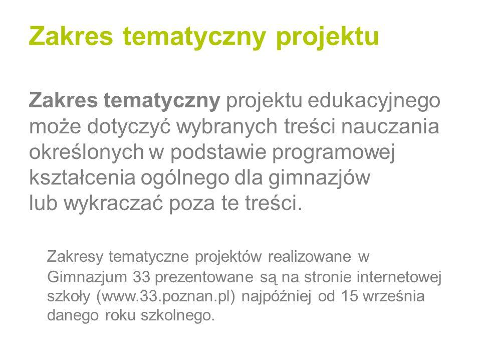 Szczegółowe warunki realizacji projektu edukacyjnego określa dyrektor Gimnazjum nr 33 w porozumieniu z radą pedagogiczną.