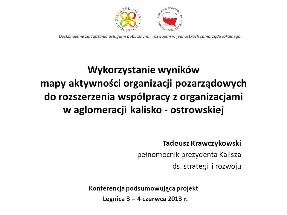 Wykorzystanie wyników mapy aktywności organizacji pozarządowych do rozszerzenia współpracy z organizacjami w aglomeracji kalisko - ostrowskiej Tadeusz