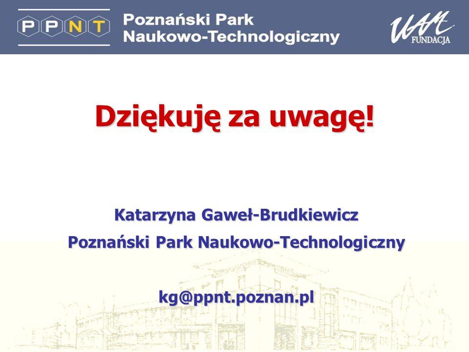 37 Dziękuję za uwagę! Katarzyna Gaweł-Brudkiewicz Poznański Park Naukowo-Technologiczny kg@ppnt.poznan.pl