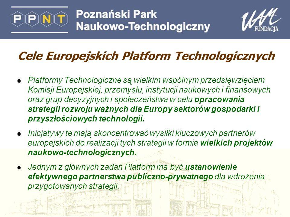 Cele Europejskich Platform Technologicznych l Platformy Technologiczne są wielkim wspólnym przedsięwzięciem Komisji Europejskiej, przemysłu, instytucji naukowych i finansowych oraz grup decyzyjnych i społeczeństwa w celu opracowania strategii rozwoju ważnych dla Europy sektorów gospodarki i przyszłościowych technologii.