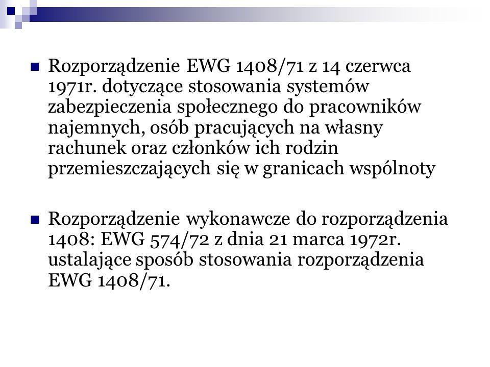 Rozporządzenie EWG 1408/71 z 14 czerwca 1971r. dotyczące stosowania systemów zabezpieczenia społecznego do pracowników najemnych, osób pracujących na