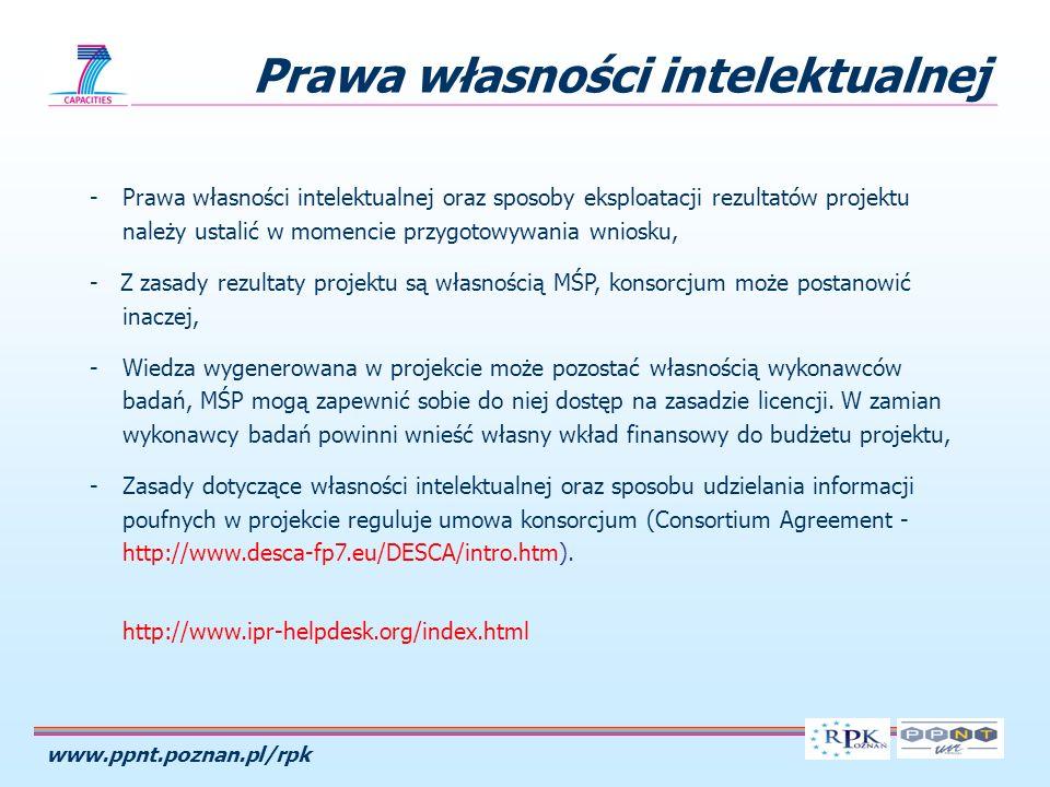 www.ppnt.poznan.pl/rpk Prawa własności intelektualnej -Prawa własności intelektualnej oraz sposoby eksploatacji rezultatów projektu należy ustalić w m