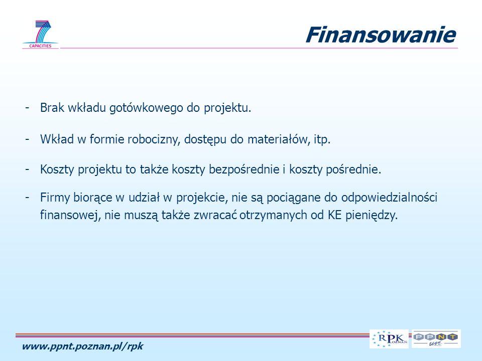 www.ppnt.poznan.pl/rpk Finansowanie -Brak wkładu gotówkowego do projektu. -Wkład w formie robocizny, dostępu do materiałów, itp. -Koszty projektu to t