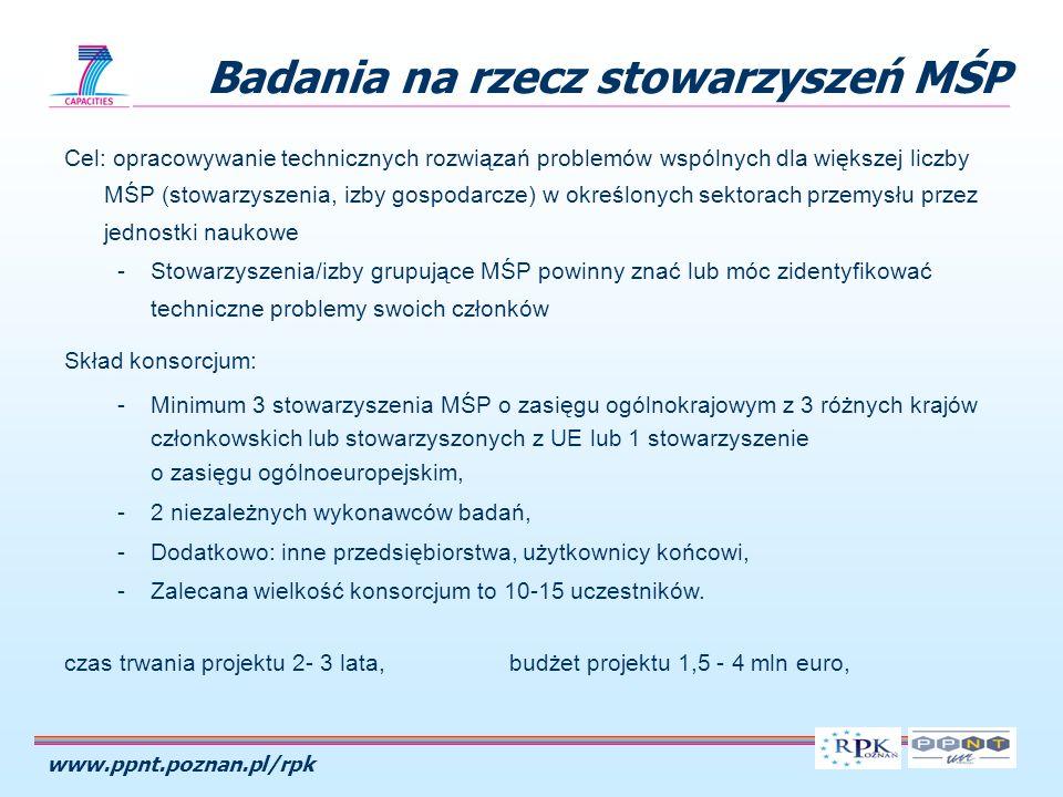 www.ppnt.poznan.pl/rpk Cel: opracowywanie technicznych rozwiązań problemów wspólnych dla większej liczby MŚP (stowarzyszenia, izby gospodarcze) w okre