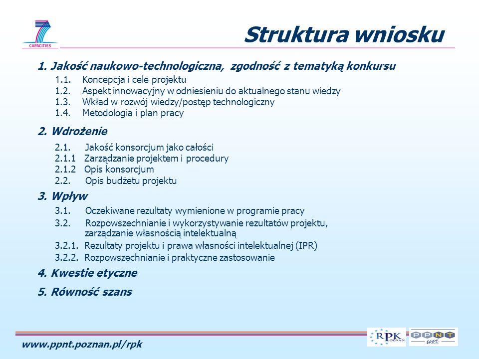 www.ppnt.poznan.pl/rpk 1. Jakość naukowo-technologiczna, zgodność z tematyką konkursu 1.1.