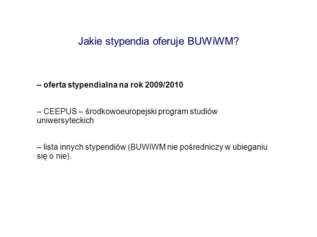 Jakie stypendia oferuje BUWiWM? – oferta stypendialna na rok 2009/2010 – CEEPUS – środkowoeuropejski program studiów uniwersyteckich – lista innych st