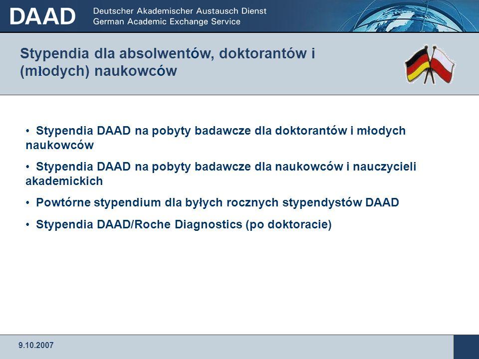 9.10.2007 Stypendia DAAD na pobyty badawcze dla doktorantów i młodych naukowców Stypendia DAAD na pobyty badawcze dla naukowców i nauczycieli akademic