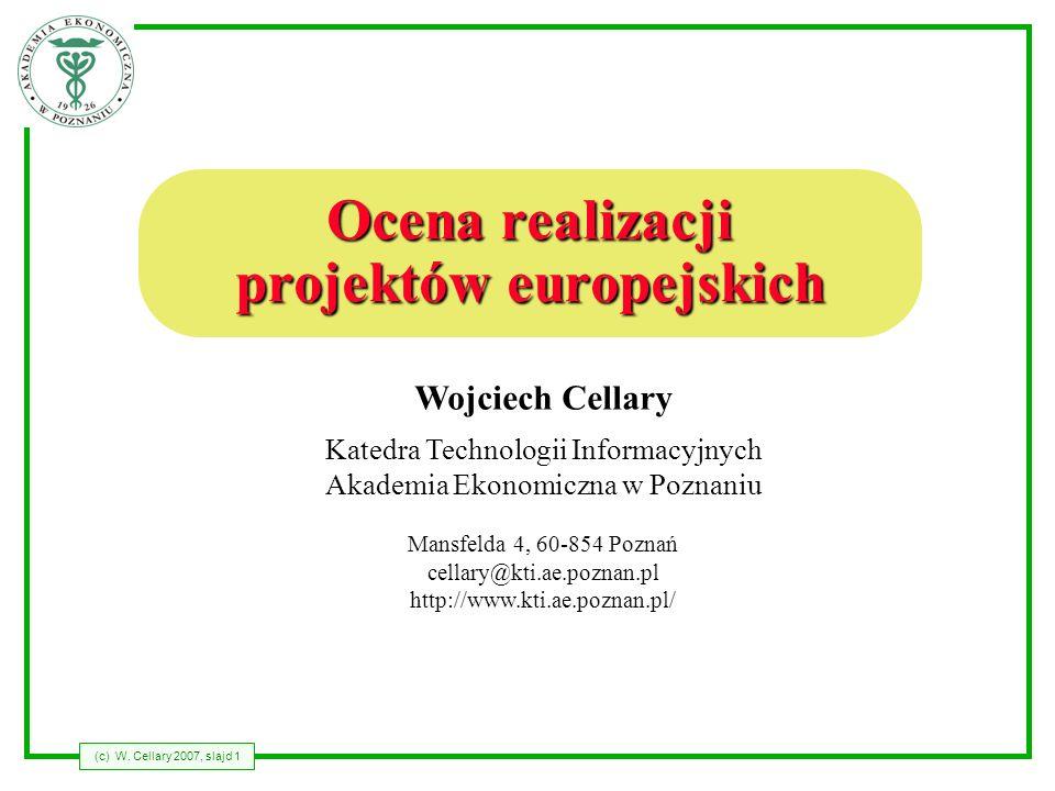 (c) W. Cellary 2007, slajd 1 Wojciech Cellary Katedra Technologii Informacyjnych Akademia Ekonomiczna w Poznaniu Mansfelda 4, 60-854 Poznań cellary@kt