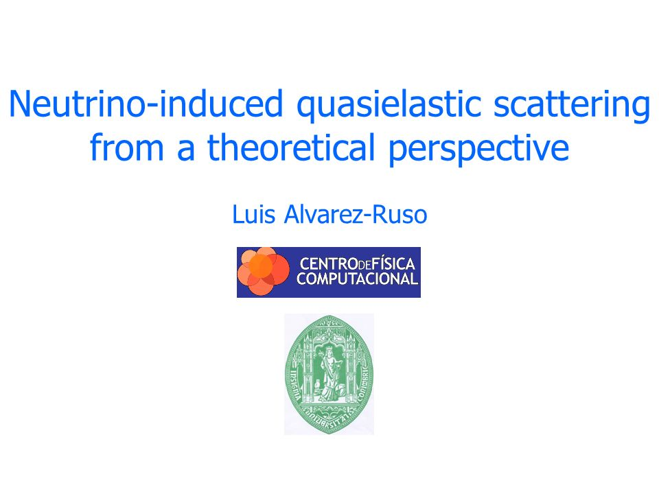 Neutrino-induced quasielastic scattering from a theoretical perspective Luis Alvarez-Ruso TexPoint fonts used in EMF.