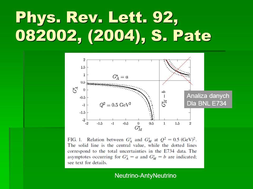 Phys. Rev. Lett. 92, 082002, (2004), S. Pate Analiza danych Dla BNL E734 Neutrino-AntyNeutrino