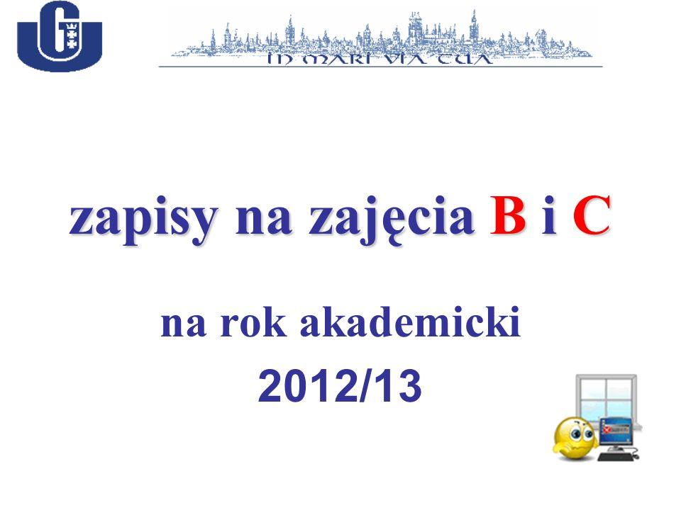 zapisy na zajęcia B i C na rok akademicki 2012/13