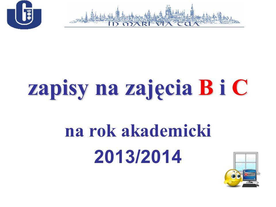 zapisy na zajęcia B i C na rok akademicki 2013/2014