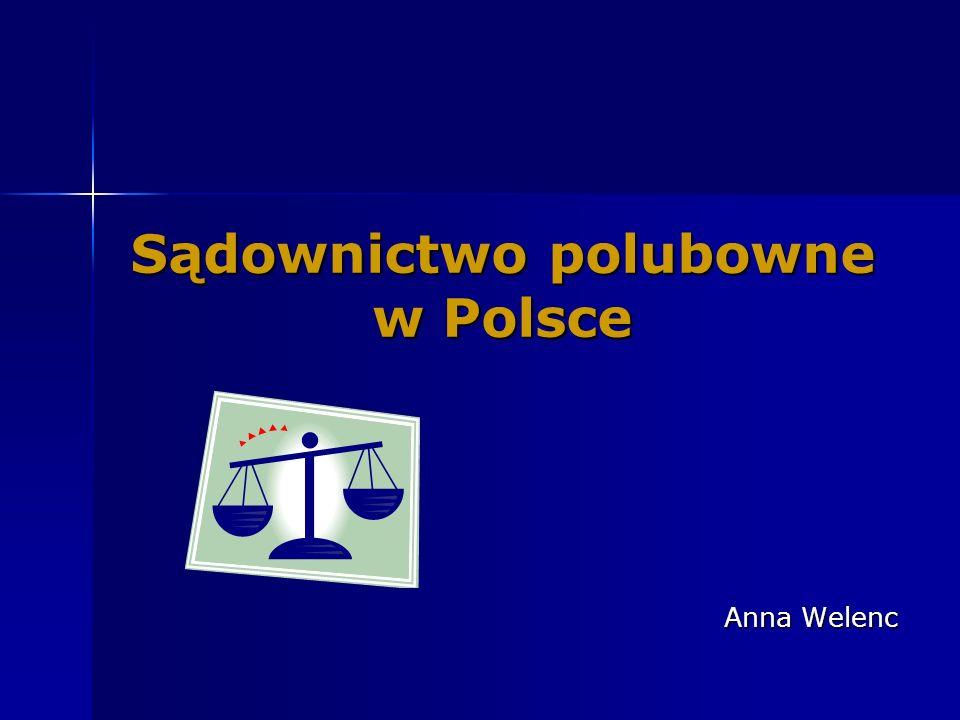 Sądownictwo polubowne w Polsce Anna Welenc