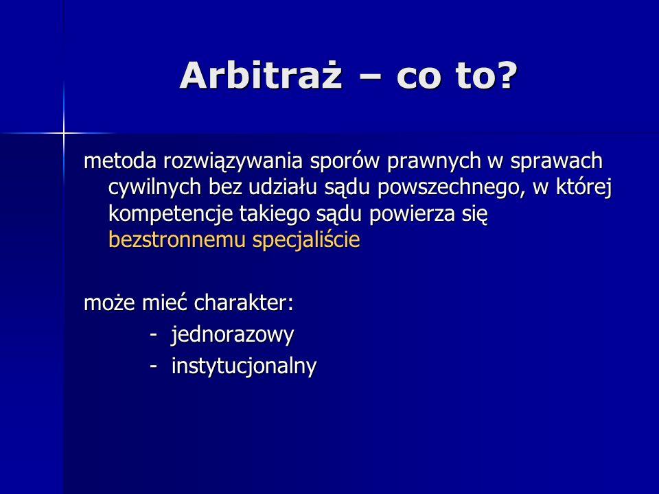Arbitraż – co to? metoda rozwiązywania sporów prawnych w sprawach cywilnych bez udziału sądu powszechnego, w której kompetencje takiego sądu powierza