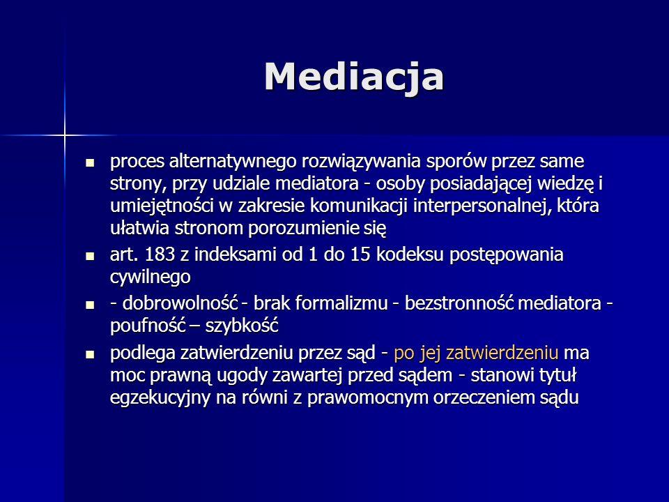 Mediacja proces alternatywnego rozwiązywania sporów przez same strony, przy udziale mediatora - osoby posiadającej wiedzę i umiejętności w zakresie ko