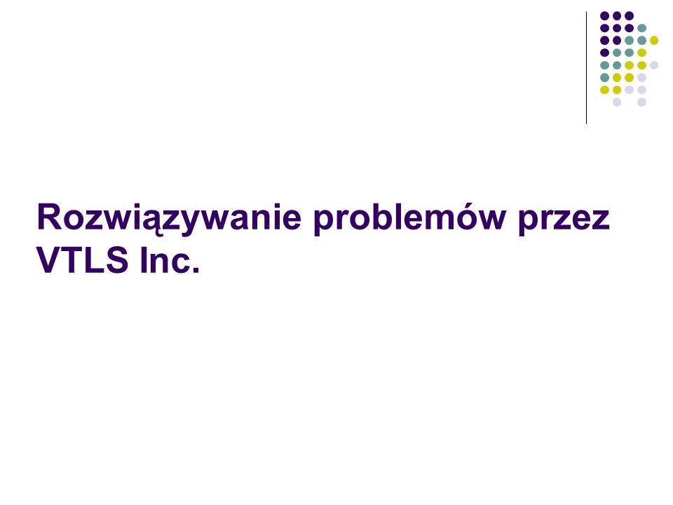 Rozwiązywanie problemów przez VTLS Inc.