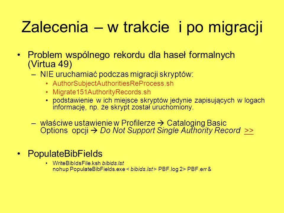 Zalecenia – po migracji Zmiany w obsłudze pól 240 w wersji 2010 - SetTag240IsSeparateTitleFlag.sh a następnie - ReProcess240Titles.sh Blokada automatycznego resetu podlokalizacji przy zwrocie: – SetAutoShelfLocationReset.sh 0 (Problem z uprawnieniami dla nowych statusów: – SetStateRecordPermissions.sh)