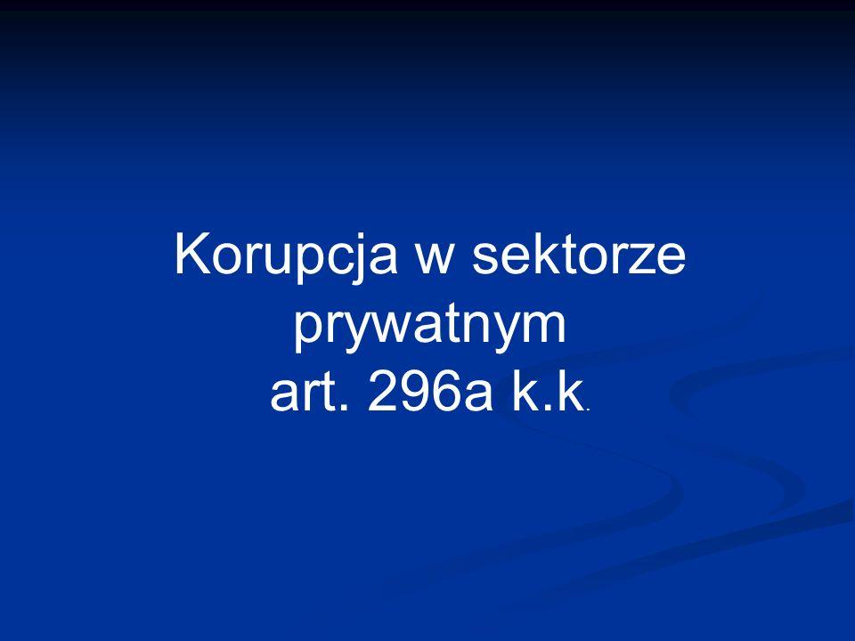 Korupcja w sektorze prywatnym art. 296a k.k.