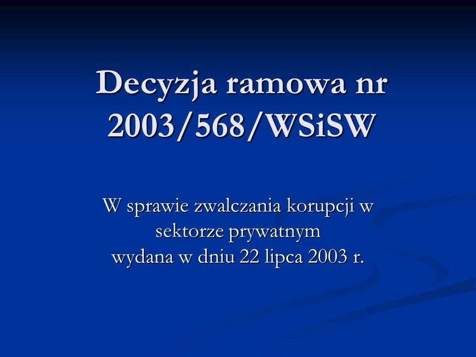 Decyzja ramowa nr 2003/568/WSiSW W sprawie zwalczania korupcji w sektorze prywatnym wydana w dniu 22 lipca 2003 r.