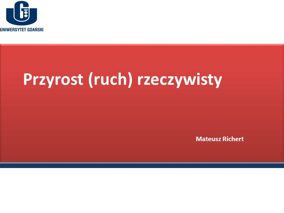 Przyrost (ruch) rzeczywisty Mateusz Richert