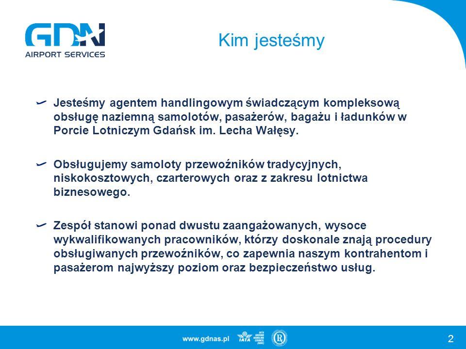 2 Kim jesteśmy Jesteśmy agentem handlingowym świadczącym kompleksową obsługę naziemną samolotów, pasażerów, bagażu i ładunków w Porcie Lotniczym Gdańsk im.