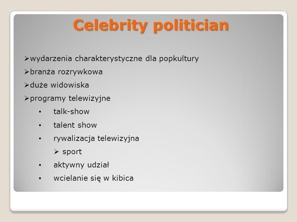 Celebrity politician wydarzenia charakterystyczne dla popkultury branża rozrywkowa duże widowiska programy telewizyjne talk-show talent show rywalizac