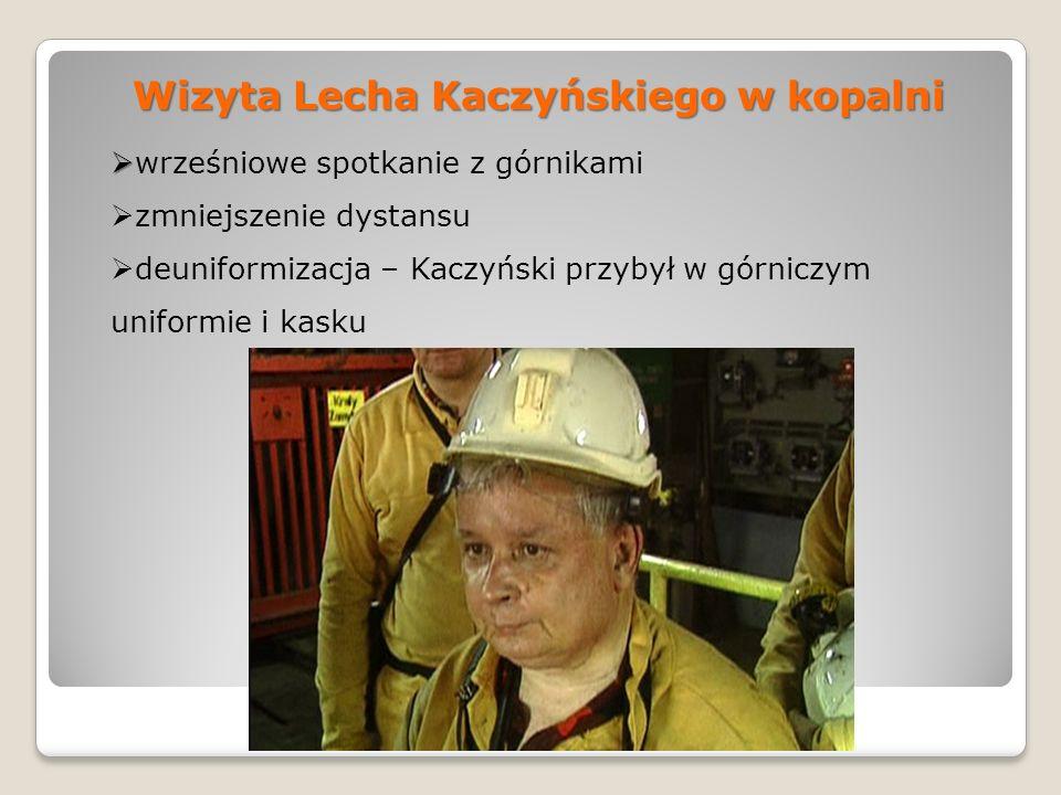 Wizyta Lecha Kaczyńskiego w kopalni wrześniowe spotkanie z górnikami zmniejszenie dystansu deuniformizacja – Kaczyński przybył w górniczym uniformie i