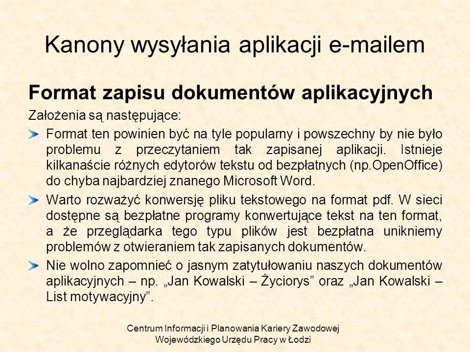 Centrum Informacji i Planowania Kariery Zawodowej Wojewódzkiego Urzędu Pracy w Łodzi Kanony wysyłania aplikacji e-mailem Format zapisu dokumentów apli