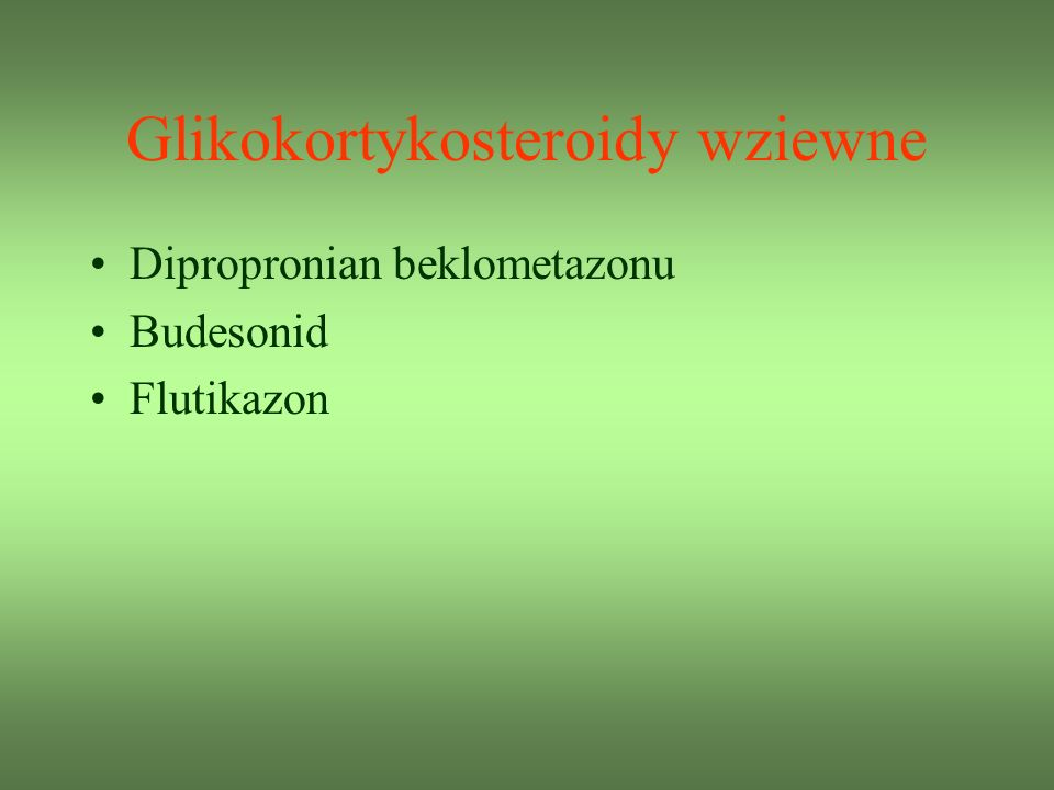 Dipropronian beklometazonu Budesonid Flutikazon Glikokortykosteroidy wziewne
